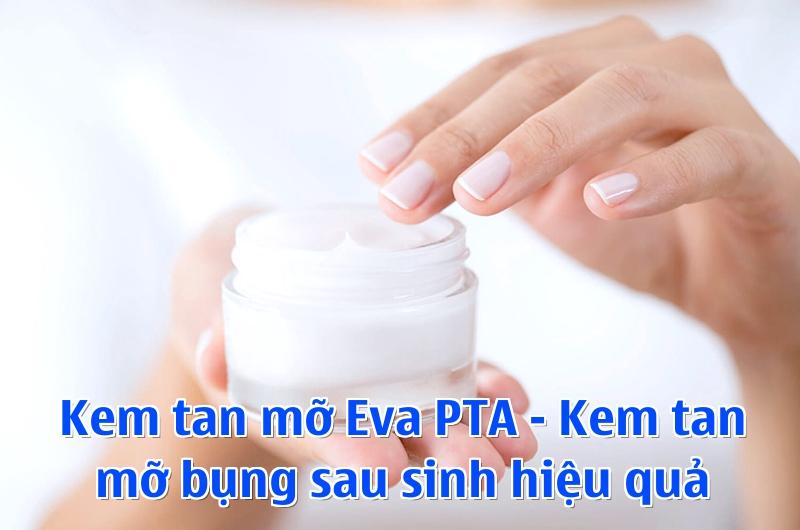 Kem tan mỡ Eva PTA - Kem tan mỡ bụng sau sinh hiệu quả